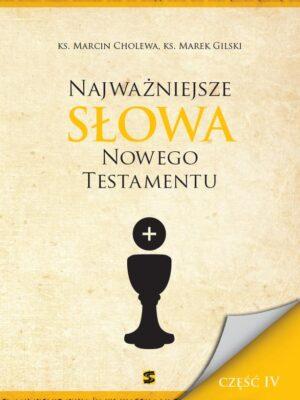 Najważniejsze słowa Nowego Testamentu – część IV