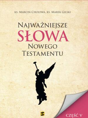 Najważniejsze słowa Nowego Testamentu – część V