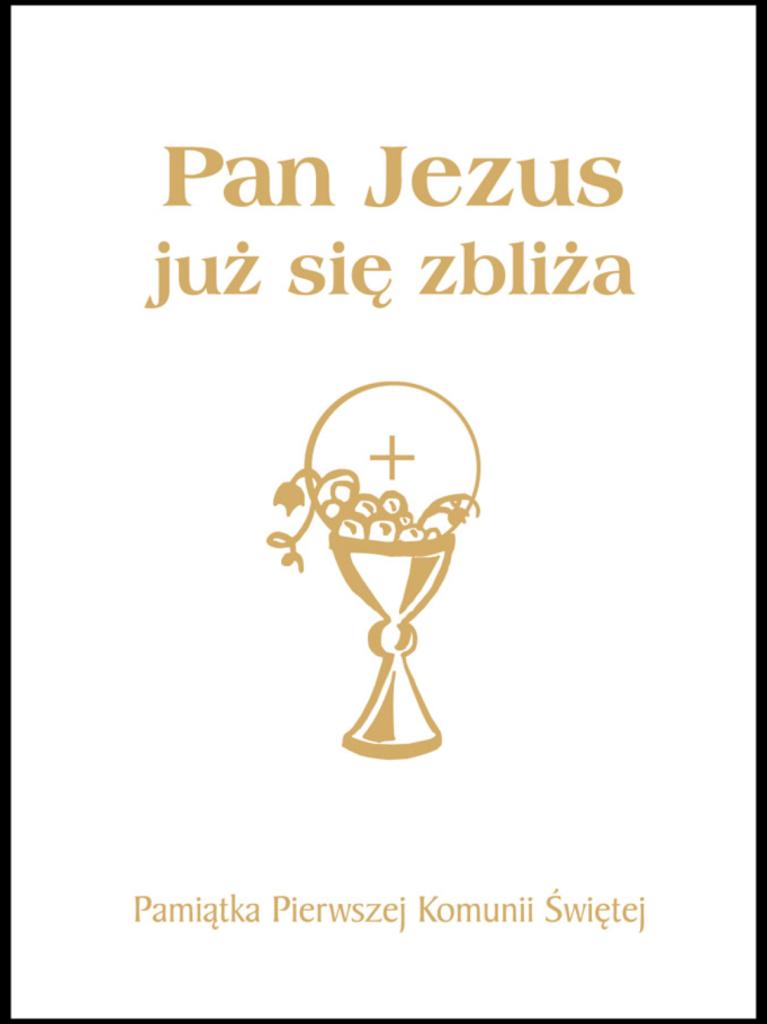 Pan Jezus już się zbliża. Książeczka do modlitwy