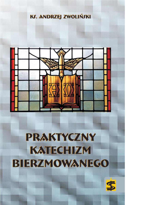 Praktyczny katechizm bierzmowanego