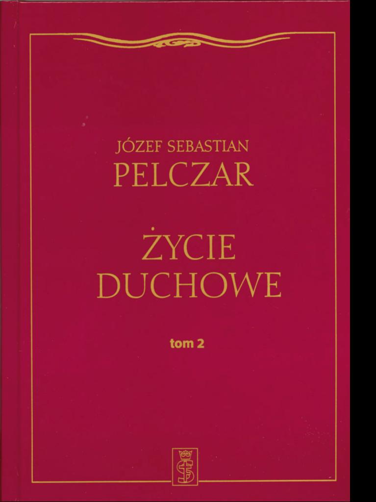 Józef Sebastian Pelczar – Życie duchowe: tom 2