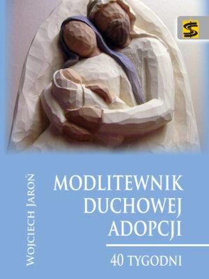 Modlitewnik duchowej adopcji – 40 tygodni