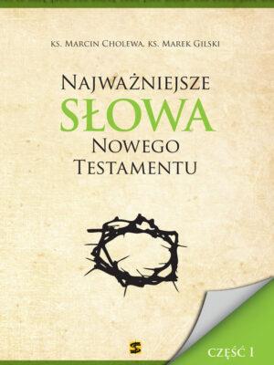 Najważniejsze słowa Nowego Testamentu – część I