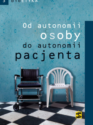 Od autonomii osoby do autonomii pacjenta