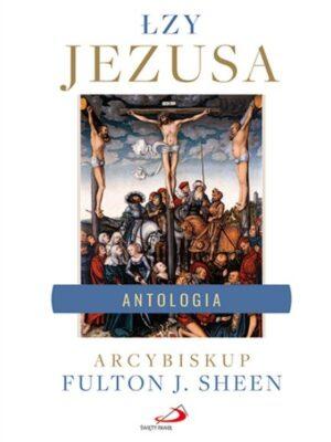 Łzy Jezusa. Antologia