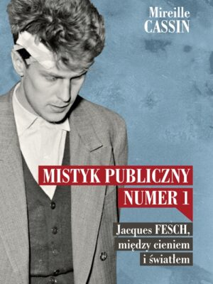 Mistyk publiczny nr 1 Jacques Fesch