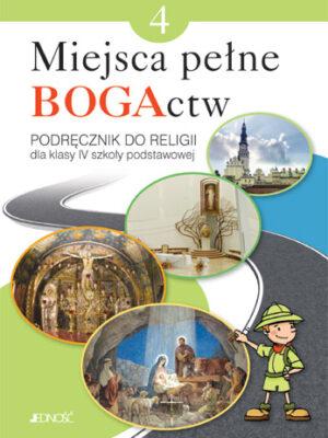 Miejsca pełne BOGActw - katechizm dla klasy IV szkoły podstawowej