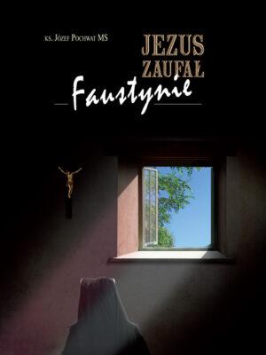 Jezus zaufał Faustynie