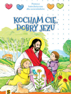 Kocham Cię dobry Jezu