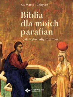 Biblia dla moich parafian. Jak czytać, aby rozumieć. Tom II Dobra Nowina