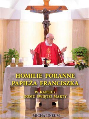 Homilie poranne Papieża Franciszka w kaplicy Domu św. Marty
