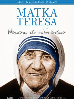 Wezwani do Miłosierdzia - Matka Teresa