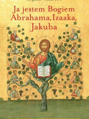 Ja jestem Bogiem Abrahama, Izaaka, Jakuba