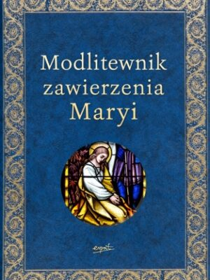 Modlitewnik zawierzenia Maryi