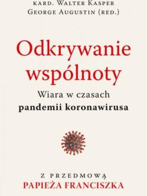 Odkrywanie wspólnoty. Wiara w czasach pandemii koronawirusa