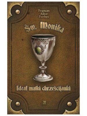 Św. Monika - Ideał matki chrześcijanki