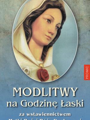 Modlitwy na Godzinę Łaski za wstawiennictwem Matki Bożej Róży Duchownej