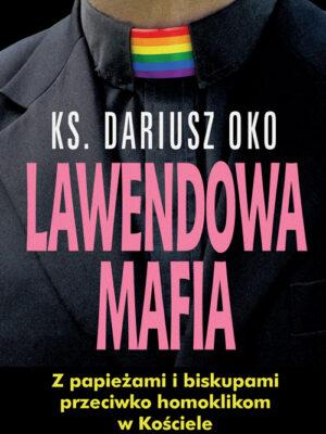 Lawendowa Mafia. Z papieżami i biskupami przeciwko homoklikom w Kościele