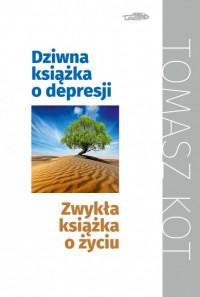 Dziwna książka o depresji, zwykła książka o życiu
