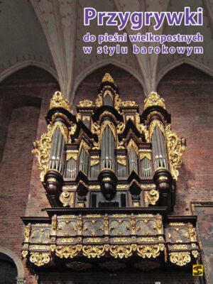 Przygrywki do pieśni wielkopostnych w stylu barokowym