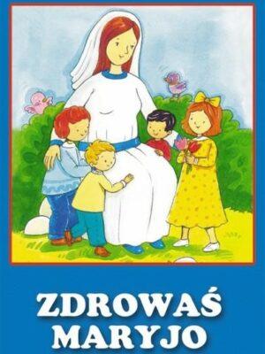 Zdrowaś Maryjo - składanka dla dzieci