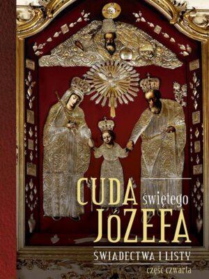 Cuda świętego Józefa - Część 4. Świadectwa i listy