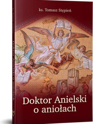 Doktor Anielski o aniołach