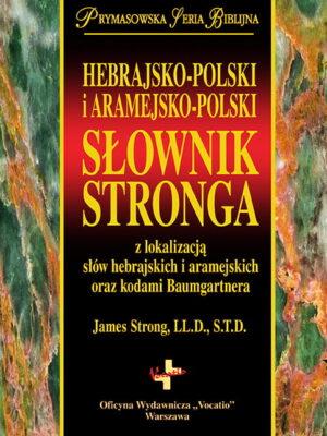 Hebrajsko-polski i aramejsko-polski słownik Stronga