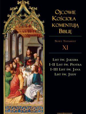 Ojcowie Kościoła komentują Biblię. Nowy Testament. Tom XI