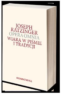 Opera omnia. Wiara w piśmie i tradycji. Tom IX