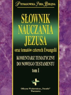 Słownik nauczania Jezusa oraz tematów czterech Ewangelii