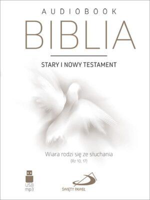 Wiara rodzi się ze słuchania. Pismo Święte Starego i Nowego Testamentu. Audiobook MP3 (USB)