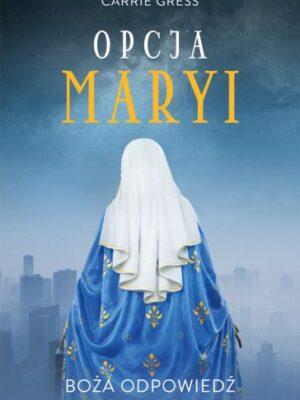 Opcja Maryi Boża odpowiedź na kryzys cywilizacji