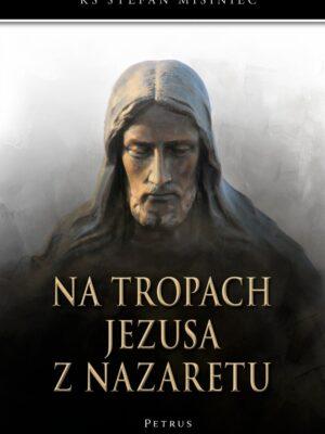 Na tropach Jezusa z Nazaretu