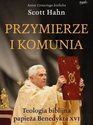 Przymierze i komunia. Teologia biblijna papieża Benedykta XVI