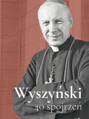 Wyszyński. 40 spojrzeń - miękka okładka