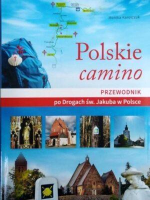 Polskie camino. Przewodnik po drogach św. Jakuba w Polsce