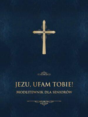 Modlitewnik Jezu Ufam Tobie