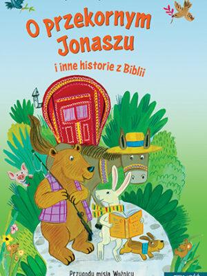 Opowiem Ci po drodze... O przekornym Jonaszu i inne historie z Biblii