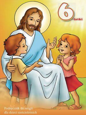 Jezus mnie kocha. Podręcznik do religii dla dzieci sześcioletnich