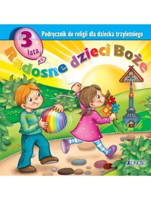 Radosne dzieci Boże. Podręcznik do religii dla dziecka trzyletniego