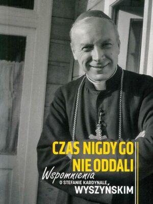 Wspomnienia o Kardynale Wyszyńskim