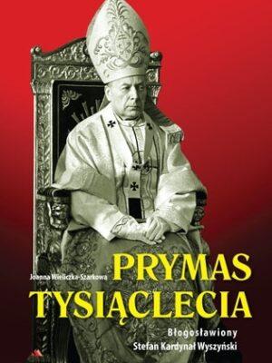 Prymas Tysiąclecia. Błogosławiony Stefan Kardynał Wyszyński + DVD