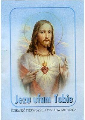 Jezu Ufam Tobie - Dziewięć Pierwszych Piątków Miesiąca