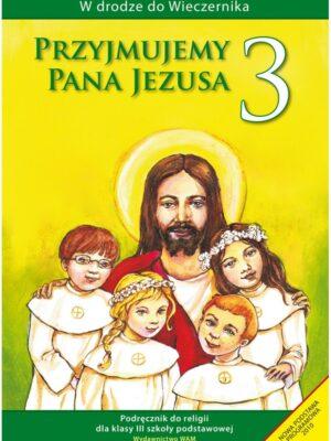 Przyjmujemy Pana Jezusa. Podręcznik do klasy III szkoły podstawowej