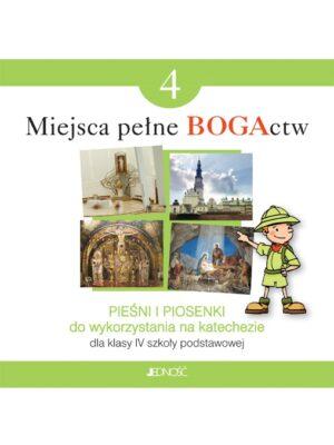 Miejsca pełne BOGActw - Płyta CD z pieśniami i piosenkami dla klasy IV szkoły podstawowej
