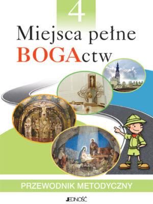 Miejsca pełne BOGActw - przewodnik metodyczny - klasa IV szkoły podstawowej