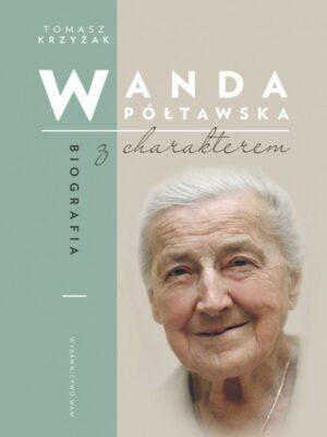 Wanda Półtawska - Biografia z charakterem